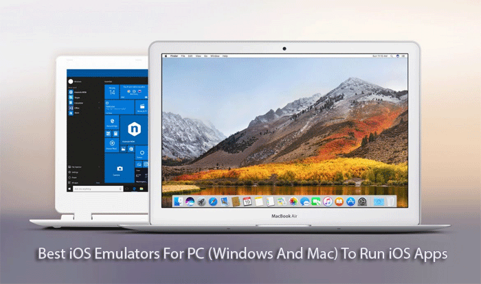 Best iOS Emulators For PC (Windows And Mac) To Run iOS Apps