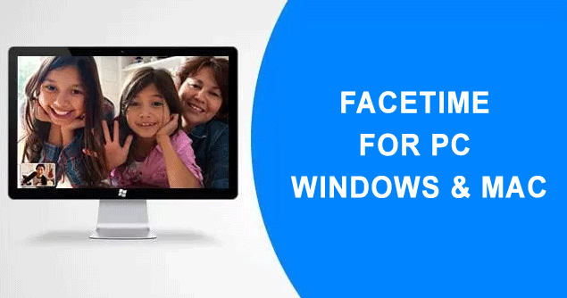 FaceTime For PC – Download FaceTime for Windows & Mac