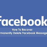 How To Recover Permanently Delete Facebook Messages