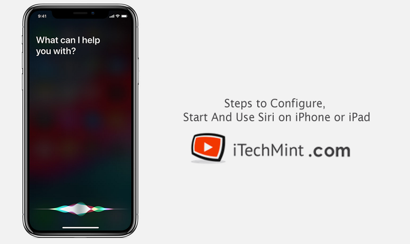 Steps to Configure, Start And Use Siri on iPhone or iPad